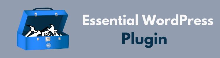Essential-wordpress-plugins-for-bloggers