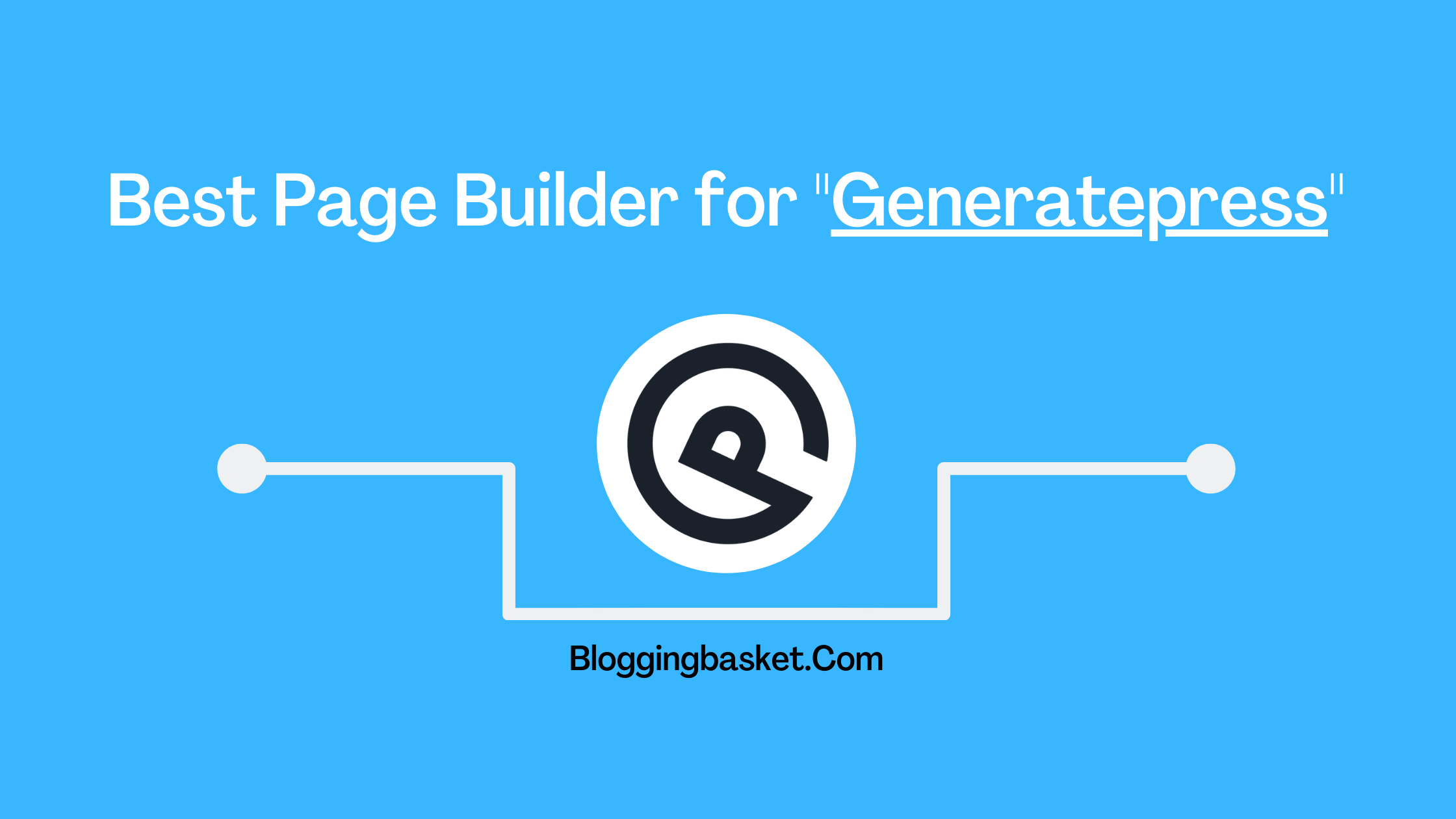 Best Page Builder For GeneratePress